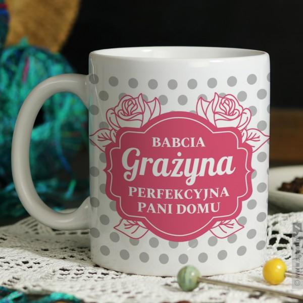 Kubek Perfekcyjnej Pani Domu - kubek z personalizacją dla babci