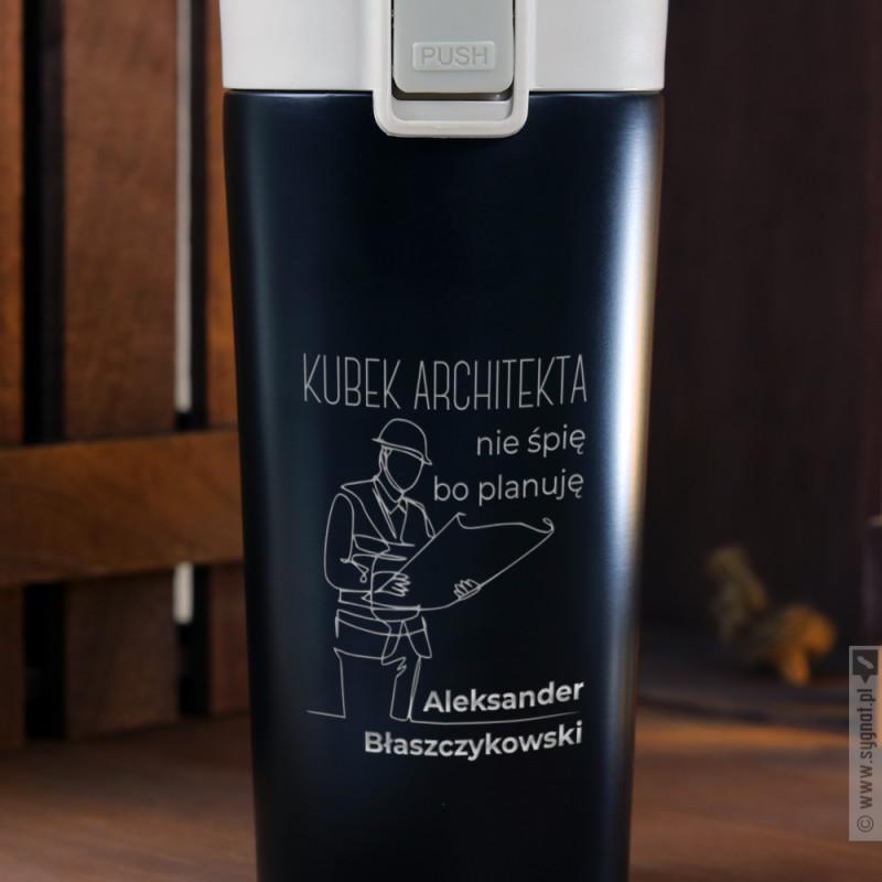 Zdjęcie produktu Kubek Architekta - grawerowany kubek termiczny z personalizacją